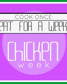 Cook Once & Eat All Week:  Chicken (or rabbit) Week (Premium)