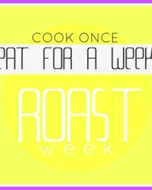 COOK Once – Eat For a Week-  Roast WEEK (Premium)