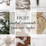 Diy Christmas Ornaments Eight Neutral Ornaments To Make Farmhouse On Boone