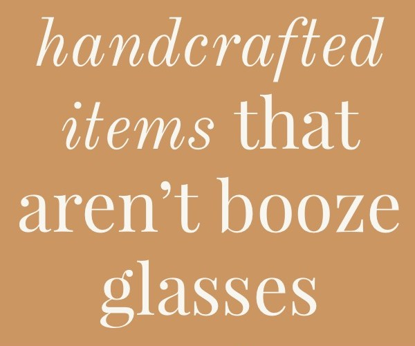 Top ten bestsellers on Amazon handmade handcrafted items that are not all booze glasses