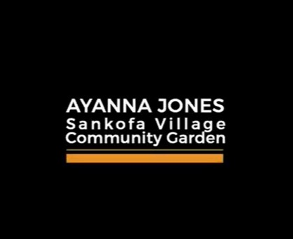 On FarmAid: How Ayanna Jones and Sankofa Village Community Garden responded to COVID-19