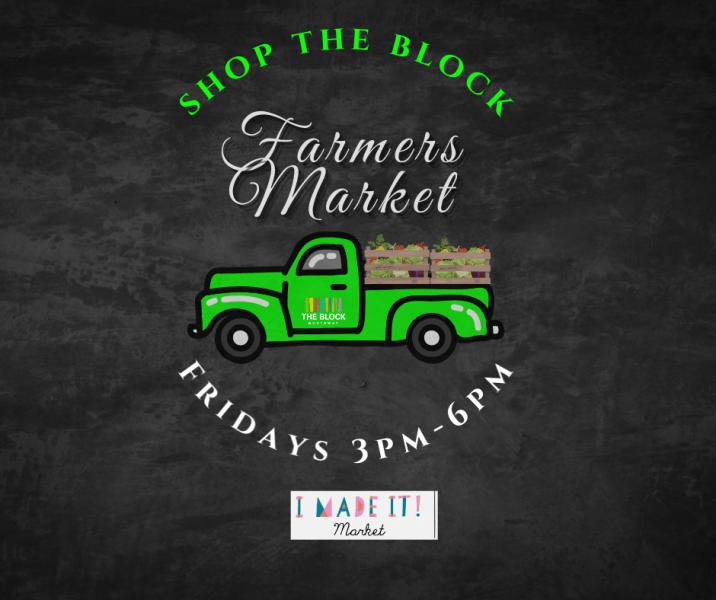 The Block Northway & I Made It Market Farmer's Market