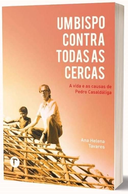 Um bispo contra todas as cercas: a vida e as causas de Pedro Casaldáliga. Capa. Reprodução