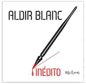 """""""Aldir Blanc Inédito"""" (2021), vários artistas"""