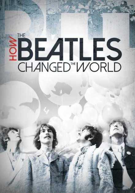فيلم How the Beatles Changed the World 2017 مترجم