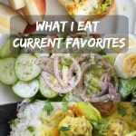 What I Eat: Current Favorites