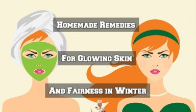 Homemade Remedies for Glowing Skin and Fairness in Winter