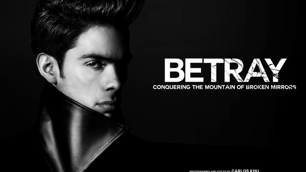 """BETRAY"" Conquering the Mountain of Broken Mirrors Photographed and styled by Carlos Khu Modelled by Dejan Dejo (Ave Management) http://www.avemanagement.com/"