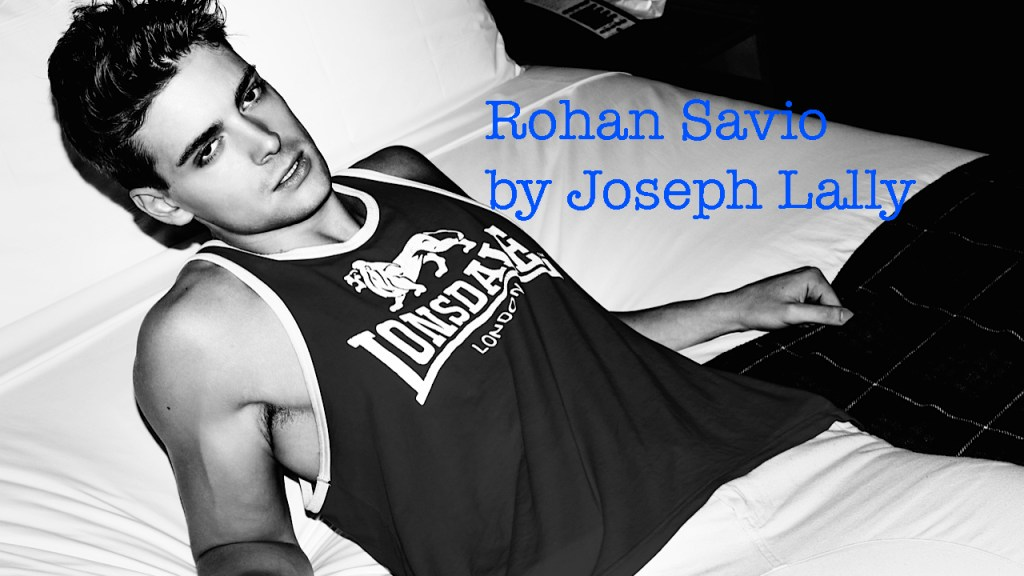 We beg to have more images from him, he's Rohan Savio portrayed by Joseph Lally's NYC flat, presented in his Tumblr. Dashing presence, killer body and those eyes.. sight*