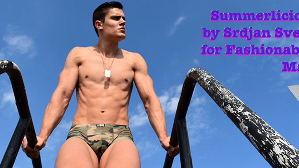 Summerlicious by Srdjan Sveljo for Fashionably Male