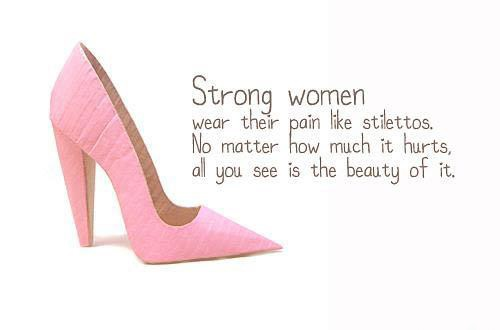 strong-women-wear-their-pain-like-stilettos-beauty-quote