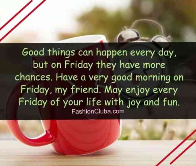 Happy Friday Morning Wishes Quotes