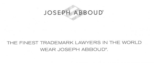 "Text: ""The finest trademark lawyers in the world wear Joseph Abboud."""