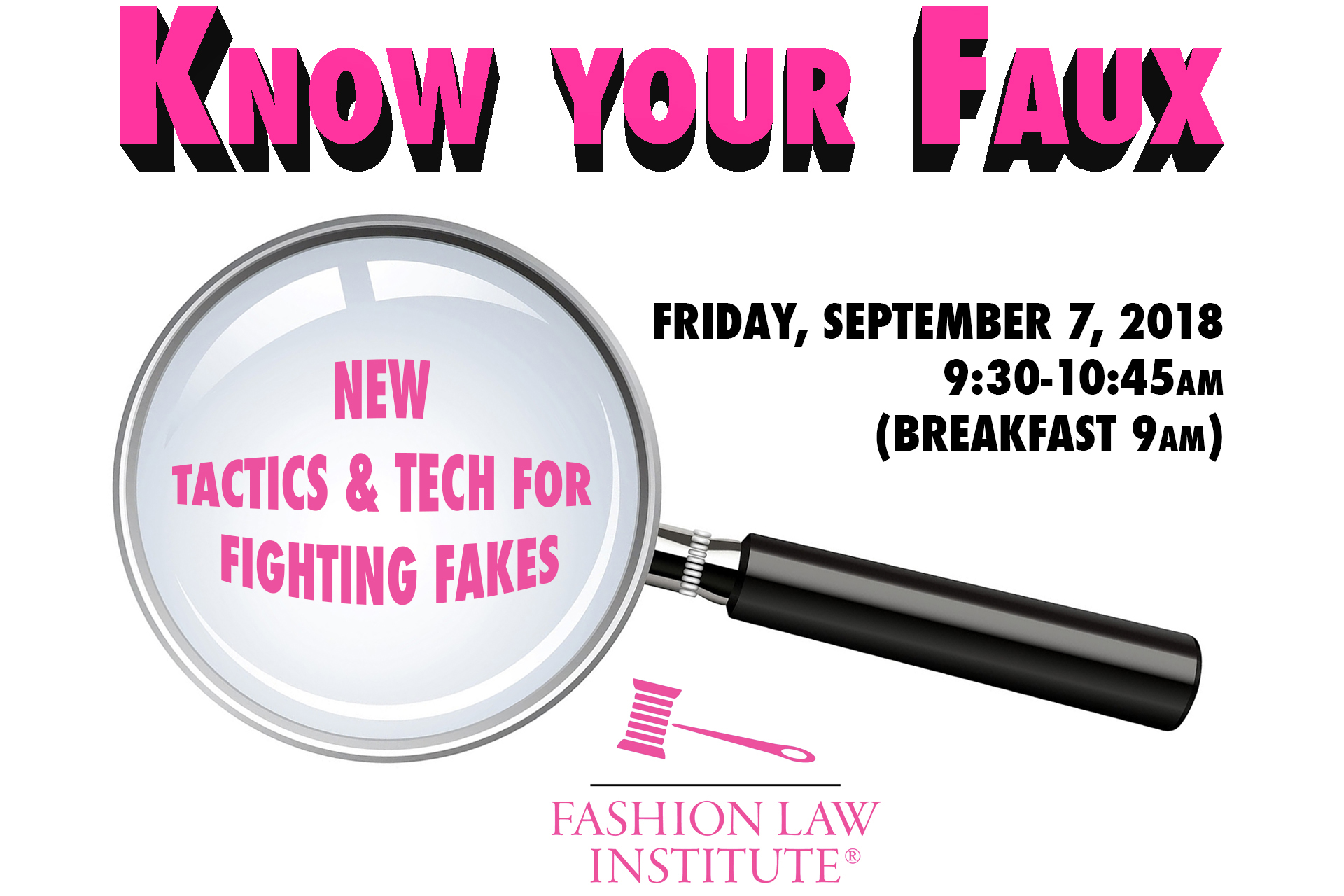 """Know Your Faux event - magnifying glass enlarging subtitle, """"New Tactics & Tech for Fighting Fakes"""""""