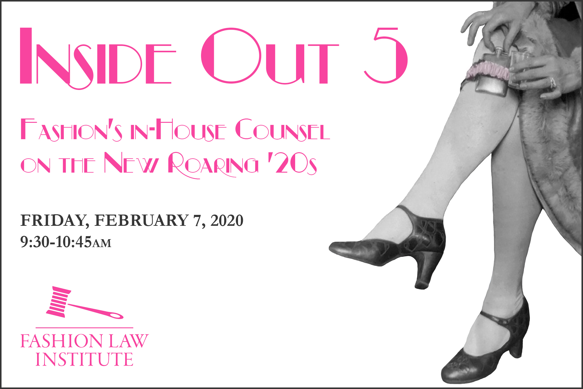 Event announcement for Inside Out 5: Fashion's In-House Counsel on the New Roaring '20s, on Friday, February 7, 9:30-10:45am. Black and white image of a Prohibition-era woman's legs with a flask tucked in a garter.
