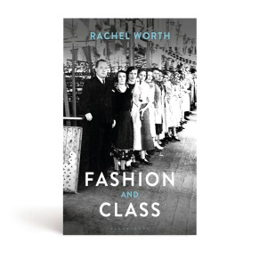 Fashion and Class by Rachel Worth