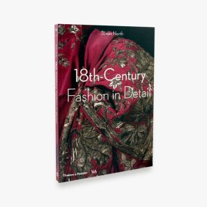 18th Century Fashion in Detail by Susan North
