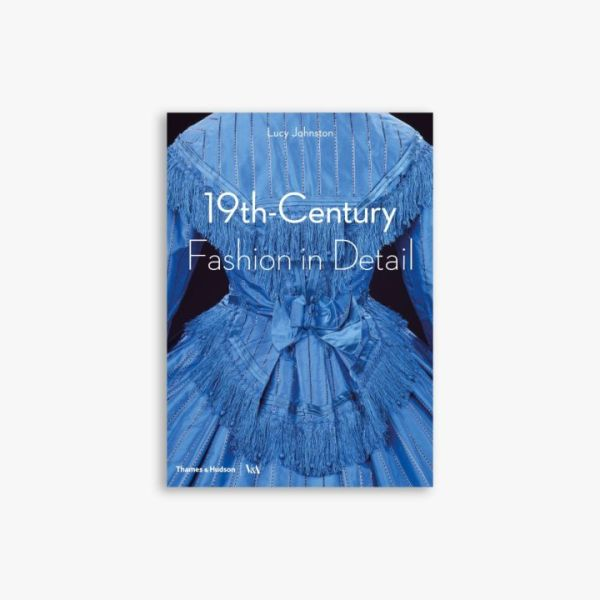 19th-Century Fashion in Details by Lucy
