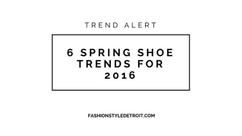 6 Spring Shoe Trends For 2016