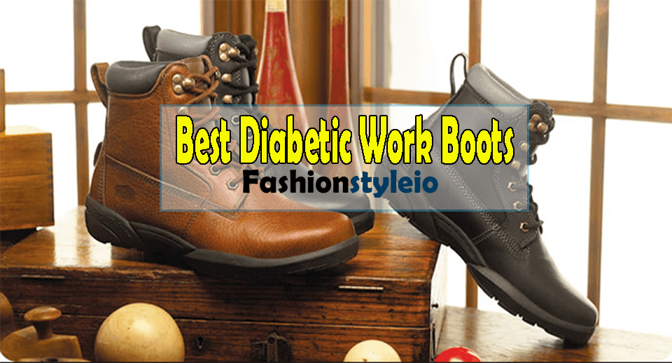 Top 10 Best Diabetic Work Boots Guide & Reviews For 2018!