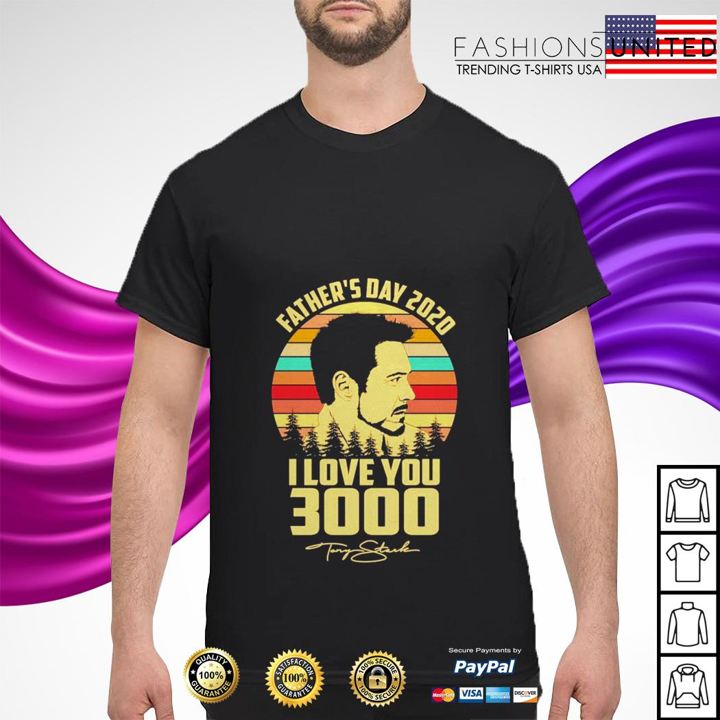 Download Father's day 2020 I love you 3000 vintage signature shirt