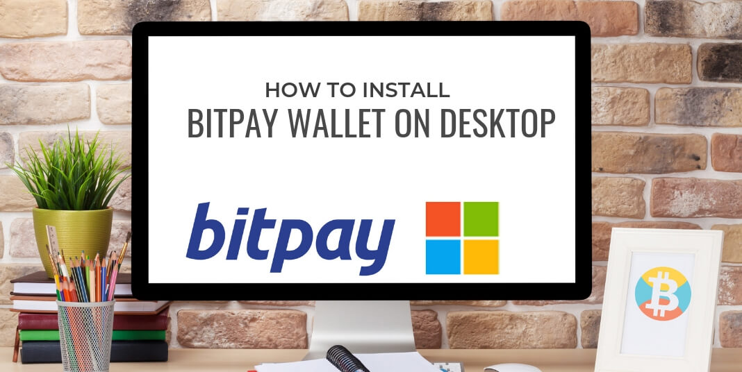 How to Install BitPay Wallet on Desktop