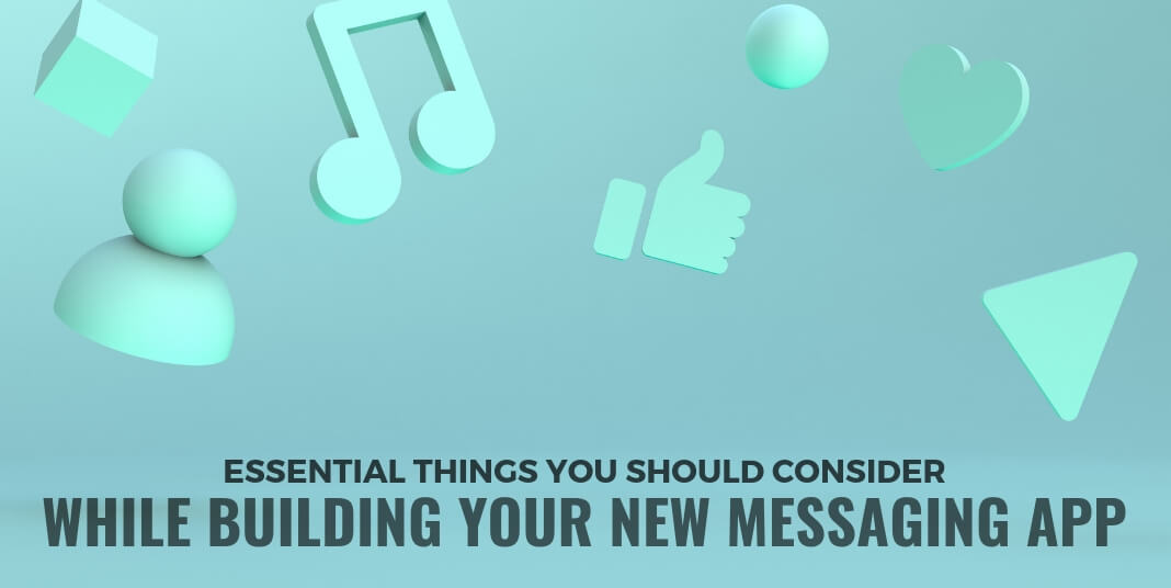 Essential things to know while creating new messaging app