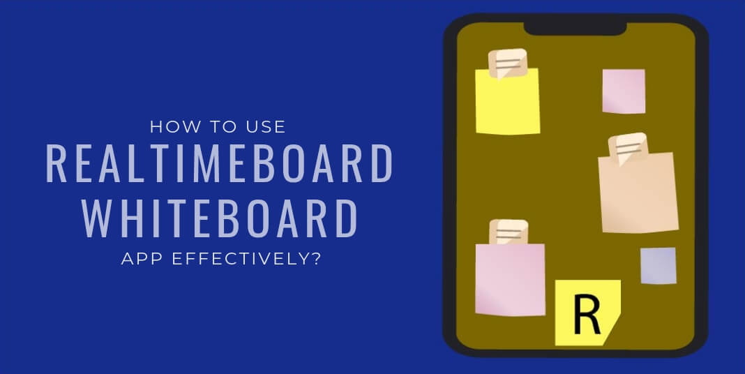 How to use RealtimeBoard Whiteboard App effectively? - Fast