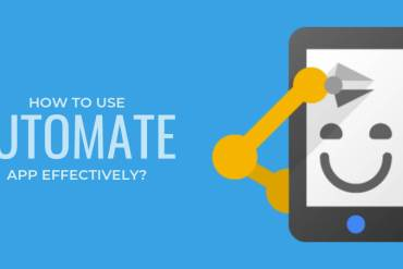 How to use Automate App effectively?