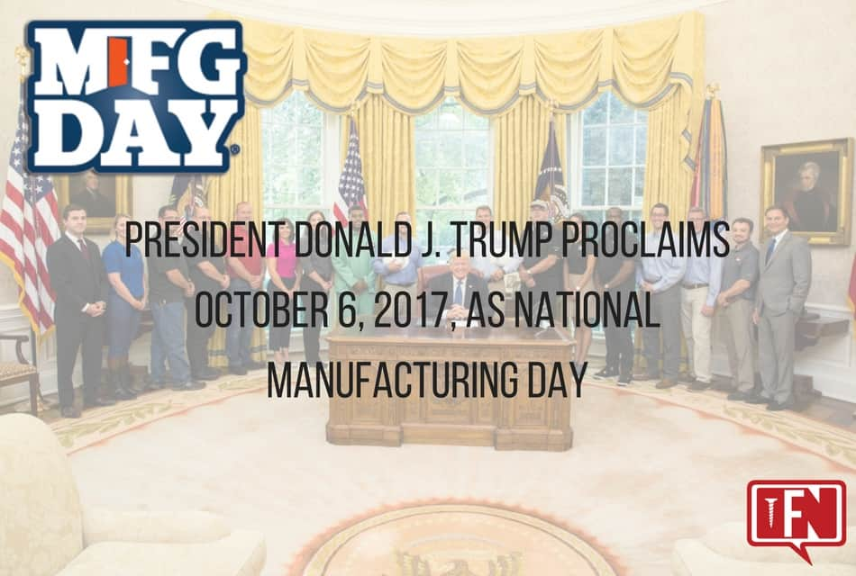 President Donald J. Trump Proclaims October 6, 2017, as National Manufacturing Day