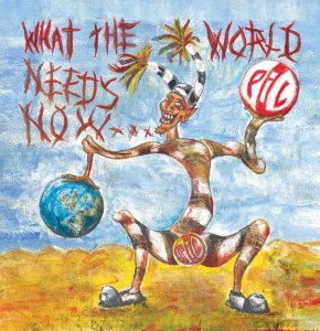 PiL What The World Needs Now