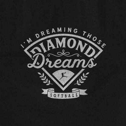 Softball Hoodie - I'm dreaming Those Diamond Dreams