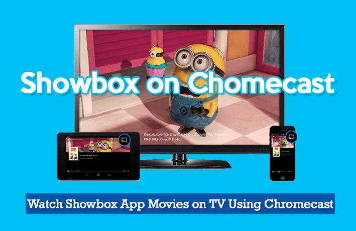 Showbox on Chomecast