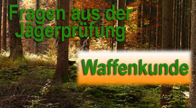 """Jagdprüfung """"Waffenkunde"""" - Testen Sie Ihr Wissen!"""