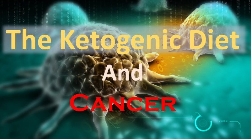 Ketogenic Diet and Cancer