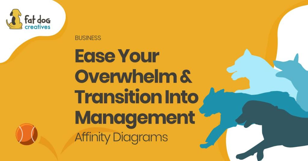 Ease your overwhelm and transition into management