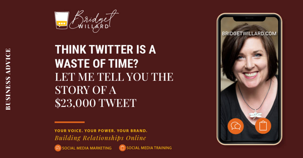 Think Twitter is a waste of time? Let me tell you the story of a $23,000 tweet.