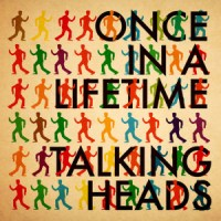 Once in a Lifetime Talking Heads
