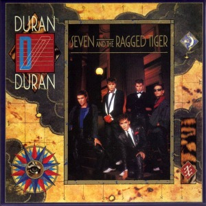 Seven and the Ragged Tiger Duran Duran