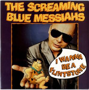 The-Screaming-Blue-Messi-I-Wanna-Be-A-Flintstone