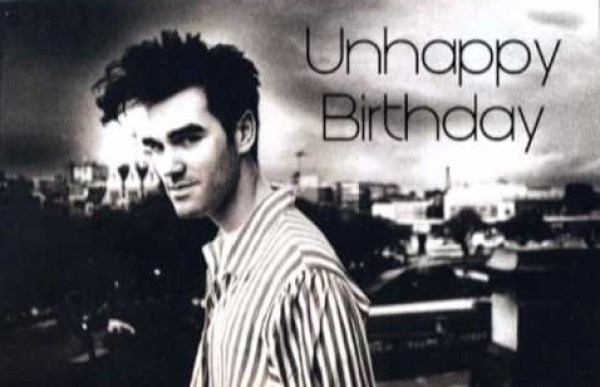 unhappy birthday morrissey
