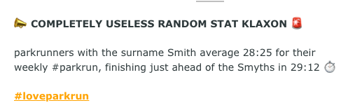 parkrunners with the surname Smith average 28:25 for their weekly parkrun, finishing just ahead of the Smyths in 29:12