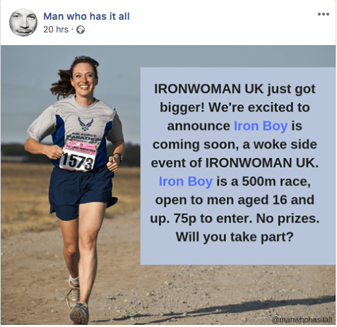 "A woman running with text superimposed on the image: ""IRONWOMAN UK just got bigger! We're excited to announce Iron Boy is coming soon, a woke side event of IRONWOMAN UK. Iron Boy is a 500m race, open to men aged 16 and up. 75p to enter. No prizes. Will you take part?"""