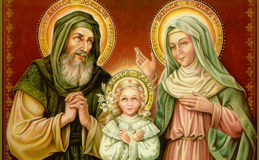 Saints Joachim & Anne, Parents of the Blessed Virgin Mary, Grandparents of Our Lord