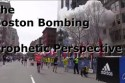 The Boston Bombing – A Prophetic Perspective
