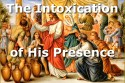 The Intoxication of God's Presence (Video)