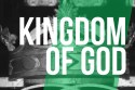 God's Kingdom IN Us TO Us and Through Us