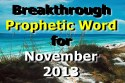 Breakthrough Prophetic Word for November 2013 (Video)