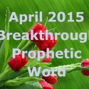 Breakthrough Word for April 2015 (Video)