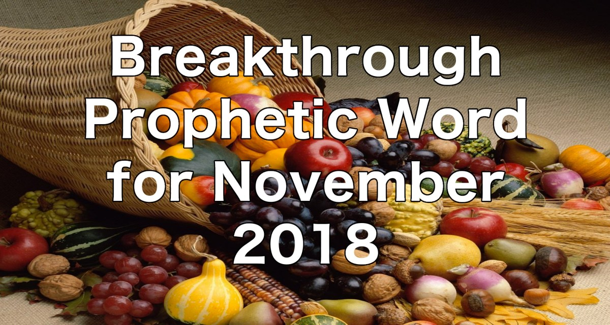 Breakthrough Prophetic Word for November 2018